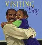 Woodson, Jacqueline, and James Ransome. Visiting Day. New York: Scholastic Press, 2002. Print.