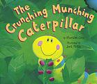 The Crunching Munching Caterpillar by  Sheridan Cain, illustrated by  Jack Tickle