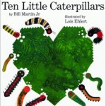 book cover of Ten Little Caterpillars by Bill Martin Jr., illustrated by Lois Ehlert