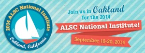 Early bird registration for the 2014 ALSC National Institute ends June 30