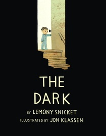 The Dark by Lemony Snicket. Image from www.hachettebookgroup.com.