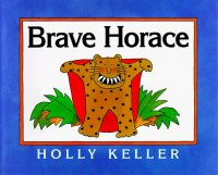 Brave Horace by Holly Keller helps children accept their fears.