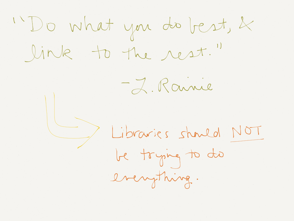 "Do what you do best, and link to the rest."" -L. Rainie; Libraries should NOT be trying to do everything. (Image by Amy Koester)"