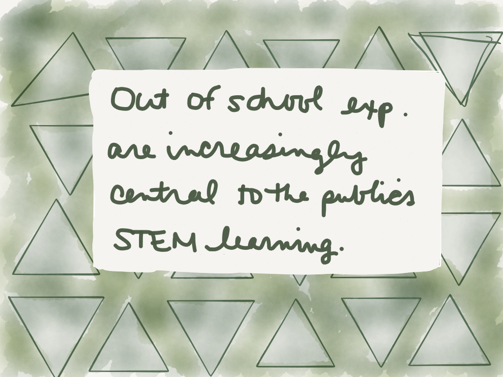 Out of school experiences are increasingly central to the public's STEM learning. (Image by Amy Koester)