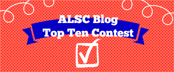 ALSC Blog Top Ten Contest