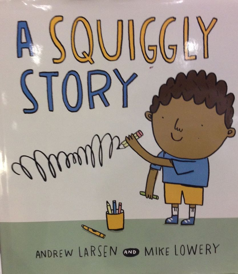 A Squiggly Story, by Andrew Larsen