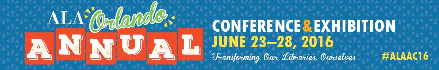 ALA Annual Conference & Exhibition Orlando