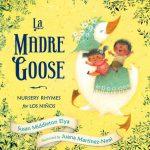 La Madre Goose: Nursery Rhymes for los Niños (2016, G.P. Putnam's Sons)
