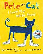 Readers' Advisory -Pete the Cat: I Love my White Shoes