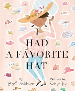 I Had a Favorite Hat by Boni Ashburn. Pictures by Robyn Ng.