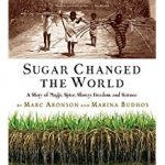 Cover image of Sugar Changed the World by Budhos