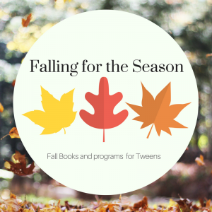 Falling for the Season : Fall Books and Programs for Tweens