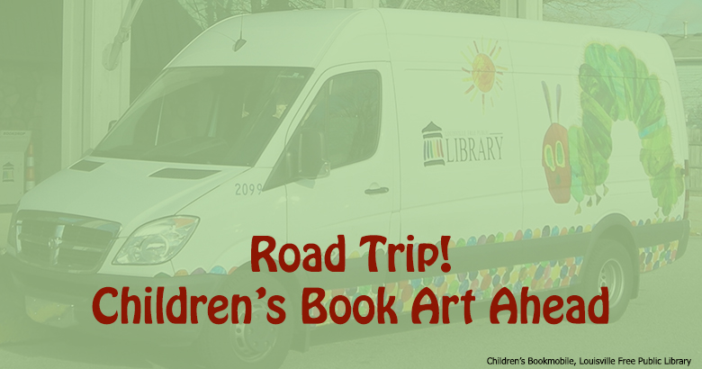 Road Trip: Children's Book Art in Libraries