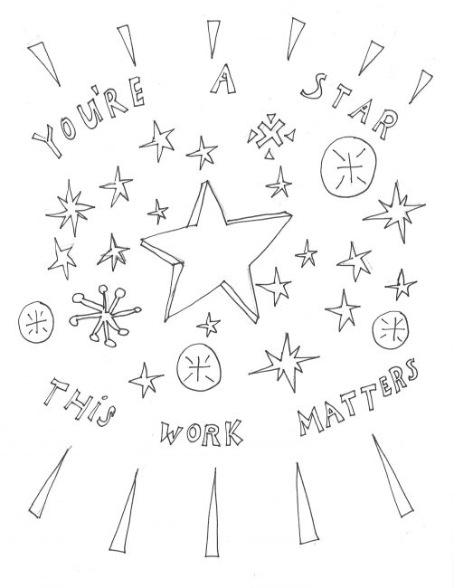 You're a star, this work matters!