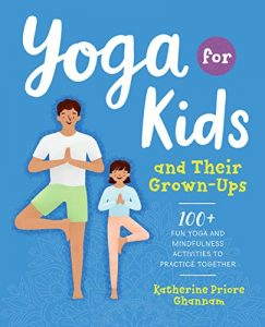 Book cover image of Yoga for Kids and Their Grown-ups