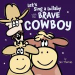 Let's Sing a Lullaby with the Brave Cowboy by Jan Thomas
