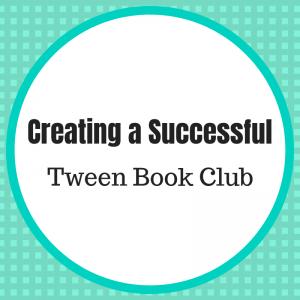 Creating a Successful Tween Book Club