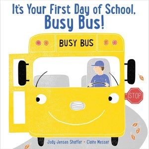 It's Your First Day of School, Busy Bus! book cover