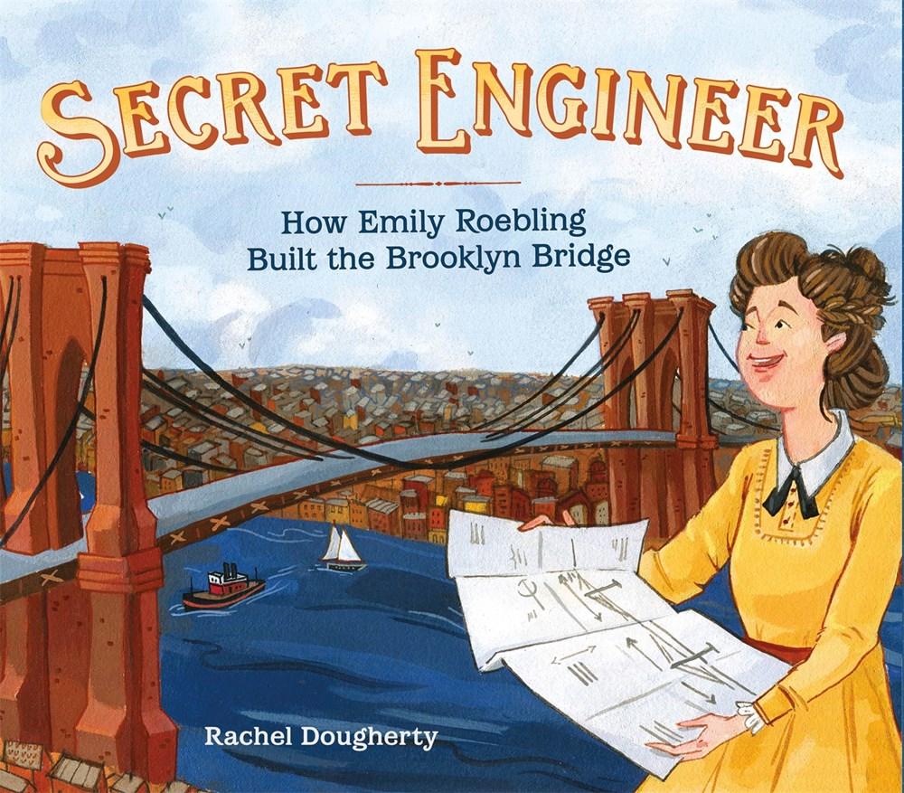 Book cover of children's Book Secret Engineer by Rachel Dougherty.