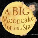 cover of A Big Mooncake for Little Star by Grace Lin