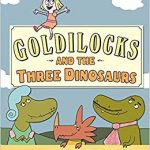 cover of Goldilocks and the Three Dinosaurs by Mo Willems