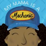 Cover image of My Mama Is a Mechanic