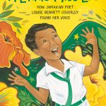 A Likkle Miss Lou: How Jamaican Poet Louise Bennett Coverley Found Her Voice by Nadia L. Hohn, illustrated by Eugenie Fernandes