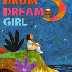Drum Dream Girl by Margarita Engle, illustrated by Rafael López