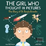 The Girl Who Thought in Pictures: The Story of Dr. Temple Grandin by Julia Finley Mosca, illustrated by Daniel Rieley