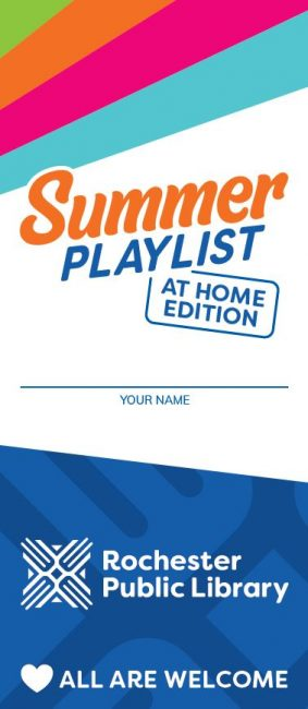 """Cover of a tri-fold Summer Playlist: At Home Edition log. A logo at the top with the name of the program, a line for writing a name in the middle. At the bottom the library's logo and the words """"Rochester Public Library"""" and the tagline """"All Are Welcome"""" with a small heart."""
