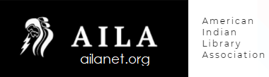 AILA (American Indian Library Association) - visit ailanet.org