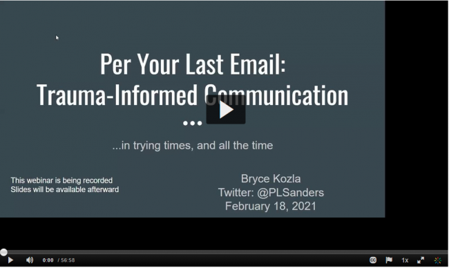 Screen shot of Per Your Last Email: Trauma Informed Communication - a great webinar to watch on your COVID trauma anniversary