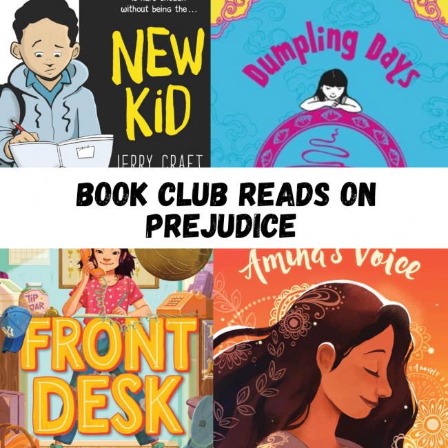 "Four book covers: New Kid, Dumping Days, Front Desk, and Amina's Voice. The text reads ""Book Club Reads on Prejudice."""
