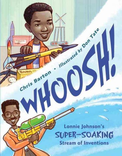 Cover image Whoosh! Lonnie Johnson's Super-Soaking Stream of Inventions