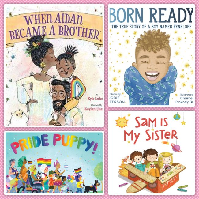 Book jackets for picture books for Pride Month. Pictured are When Aidan Becomes a Brother, Born Ready, Pride Puppy, and Sam is My Sister.