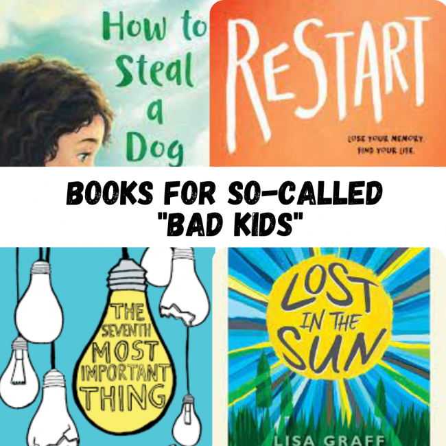 Image shows for book covers: How to Steal a Dog by Barbara O'Connor, Restart by Gordon Korman, The Seventh Most Important Thing by Shelly Pearsall, and Lost in the Sun by Lisa Graff